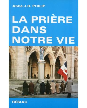 PRIERE DANS NOTRE VIE (LA) Nouvelle édition