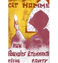 CET HOMME AUX POUVOIRS ETONNANTS