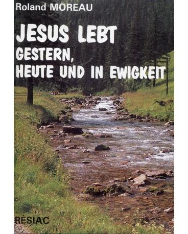JESUS LEBT GESTERN HEUTE UND IN EWIGKEIT