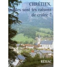 CHRETIEN QUELLES SONT TES RAISONS DE CROIRE ?