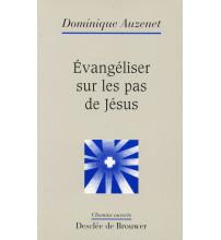 EVANGELISER SUR LES PAS DE JESUS - DOMINIQUE AUZENET - CHEMINS O