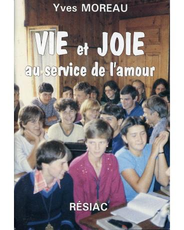 VIE ET JOIE AU SERVICE DE L AMOUR