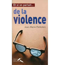 ET SI ON PARLAIT... DE LA VIOLENCE