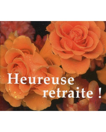 HEUREUSE RETRAITE !