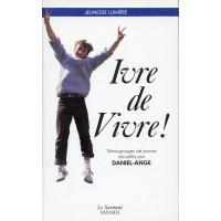 IVRE DE VIVRE !
