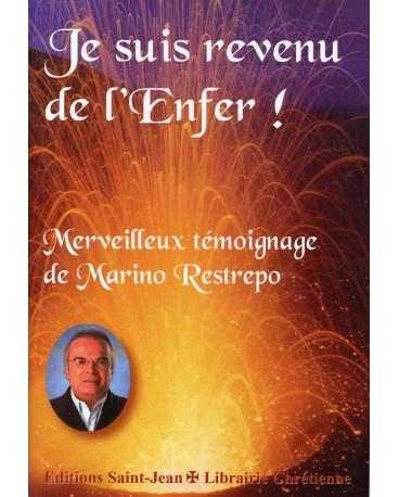 JE SUIS REVENU DE L'ENFER Merveilleux témoignage de Marino Restrepo