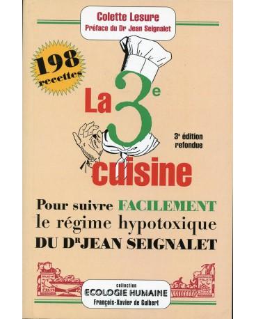 3e CUISINE (LA) pour suivre le régime hypotoxique du Dr Seignalet