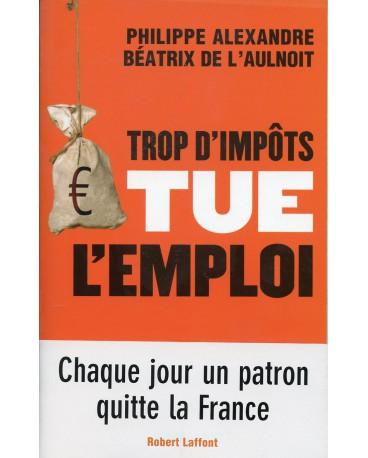 TROP D'IMPOTS TUE L'EMPLOI