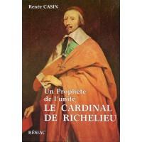 PROPHÈTE DE L'UNITÉ LE CARDINAL DE RICHELIEU (UN)