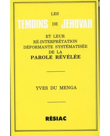 TEMOINS DE JEHOVAH ET LEUR REINTERPRETATION DEFORMANTE