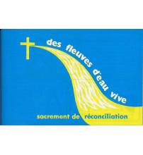 DES FLEUVES D EAU VIVE : SACREMENT DE LA RÉCONCILIATION