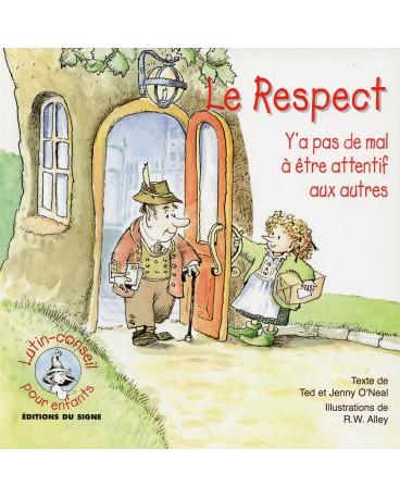 RESPECT (LE) Y A PAS DE MAL A ETRE ATTENTIF AUX AUTRES