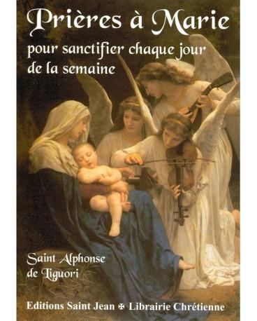 PRIÈRES À MARIE pour sanctifier chaque jour de la semaine