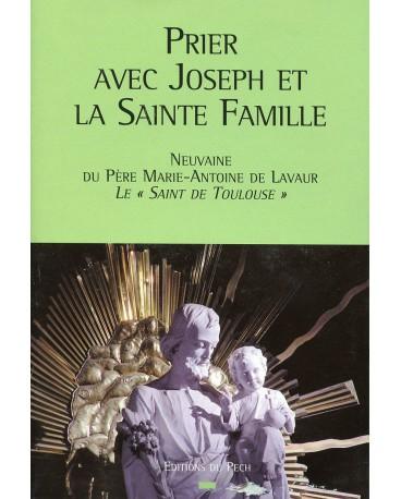 PRIER AVEC JOSEPH ET LA SAINTE FAMILLE
