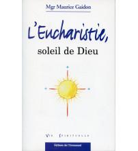 EUCHARISTIE (L'), SOLEIL DE DIEU