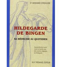 HILDEGARDE DE BINGEN : SA MÉDECINE AU QUOTIDIEN