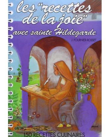 RECETTES DE LA JOIE AVEC SAINTE HILDEGARDE Tome 1