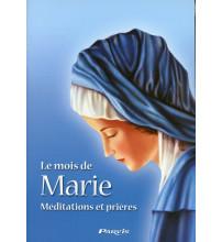 MOIS DE MARIE (LE) Méditations et prières