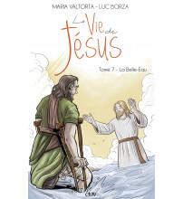 VIE DE JÉSUS (LA) - TOME 7 : LA BELLE-EAU