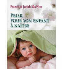 PRIER POUR SON ENFANT A NAITRE