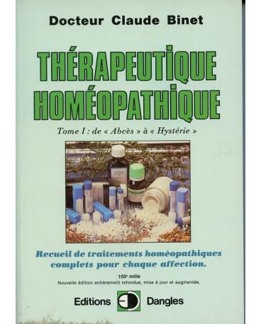 THÉRAPEUTIQUE HOMÉOPATHIQUE Tome 1 : de abcès à hystérie