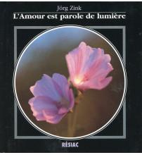 AMOUR EST PAROLE DE LUMIERE (L')