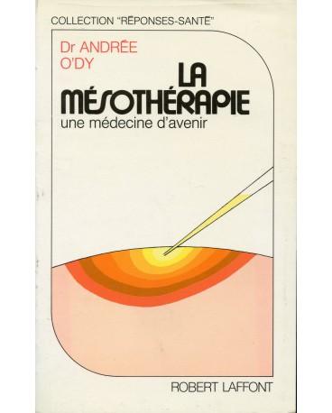 MÉSOTHÉRAPIE (LA) UNE MÉDECINE D'AVENIR
