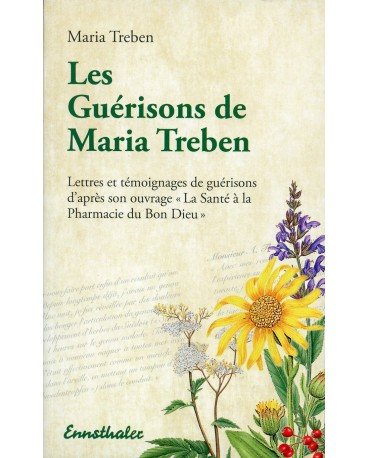 GUERISONS DE MARIA TREBEN (LES)