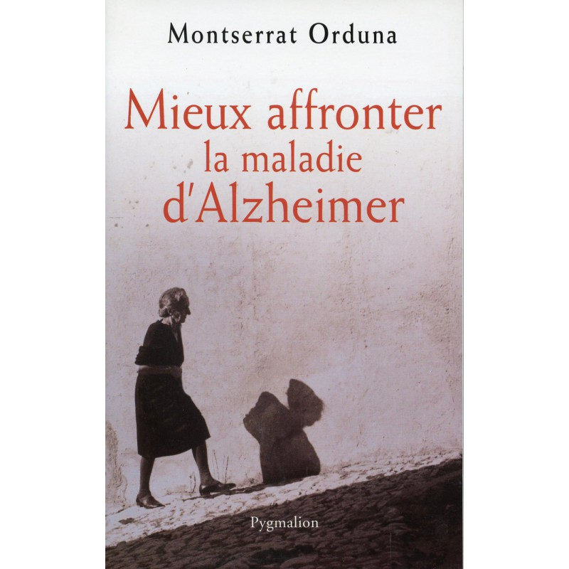 MIEUX AFFRONTER LA MALADIE D'ALZHEIMER - EDITIONS RESIAC