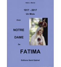 UN MOIS AVEC NOTRE-DAME DE FATIMA 1917-2017