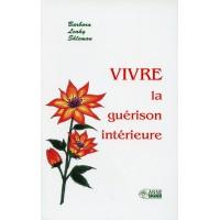 VIVRE LA GUÉRISON INTÉRIEURE