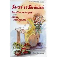 RECETTES DE LA JOIE AVEC SAINTE HILDEGARDE - Tome 2 SANTÉ ET SÉRÉNITÉ