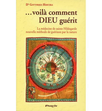 VOILA COMMENT DIEU GUÉRIT