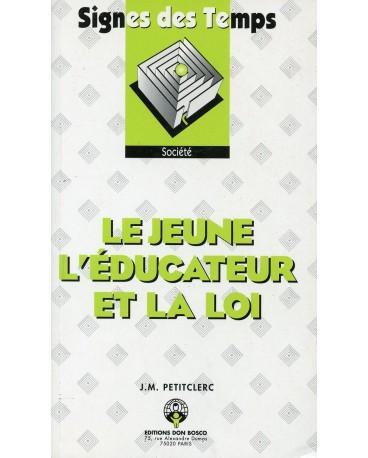 JEUNE, L'ÉDUCATEUR ET LA LOI (LE)