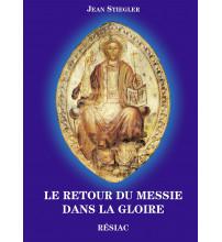 RETOUR DU MESSIE DANS LA GLOIRE (LE) Apparitions du Christ à Dozulé