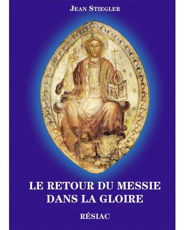 RETOUR DU MESSIE DANS LA GLOIRE (LE)