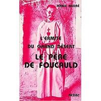 ERMITE DU GRAND DESERT (L') CHARLES DE FOUCAULD