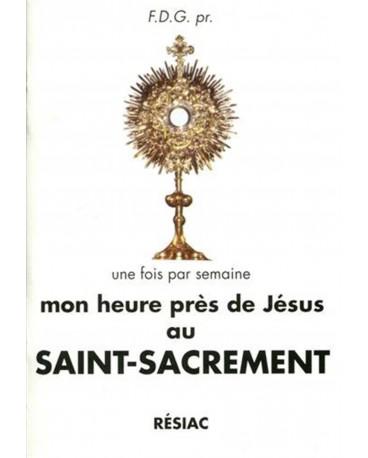 MON HEURE PRES DE JESUS AU ST SACREMENT