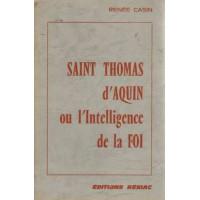 SAINT THOMAS D'AQUIN OU L'INTELLIGENCE DE LA FOI