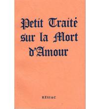 PETIT TRAITÉ SUR LA MORT D'AMOUR