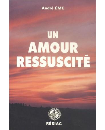 AMOUR RESSUSCITE (UN)