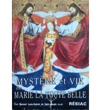 MYSTÈRE ET VIE DE MARIE LA TOUTE BELLE