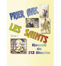 PRIER AVEC LES SAINTS T1 - RECUEIL DE 212 LITANIES 2e édition
