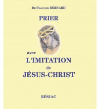 PRIER AVEC L'IMITATION DE JÉSUS-CHRIST