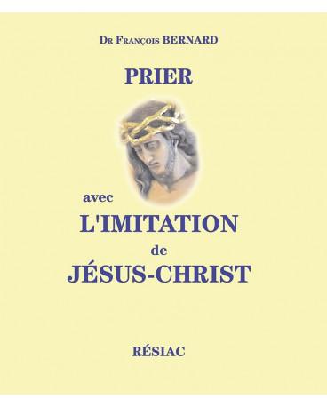 PRIER AVEC L'IMITATION DE JESUS CHRIST