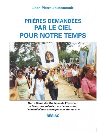 PRIERES DEMANDEES PAR LE CIEL POUR NOTRE TEMPS