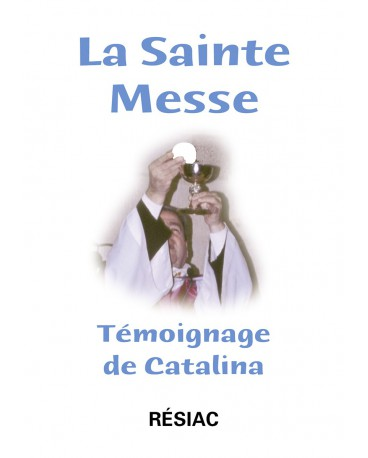 STE MESSE (LA) TEMOIGNAGE DE CATALINA