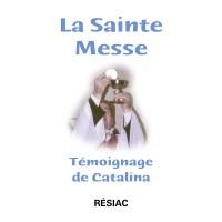 SAINTE MESSE (LA) TÉMOIGNAGE DE CATALINA