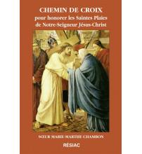 CHEMIN DE CROIX POUR HONORER LES STES PLAIES DE NOTRE SEIGNEUR JÉSUS-CHRIST