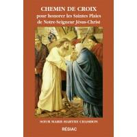 CHEMIN DE CROIX POUR HONORER LES SAINTES PLAIES DE NOTRE SEIGNEUR JÉSUS-CHRIST